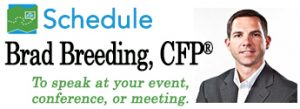Schedule Brad Breeding for your retirement event, conference, or meeting.