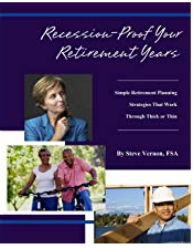 Recession-Proof Your Retirement Years: Simple Retirement Planning Strategies That Work Through Thick or Thin - Steve Vernon