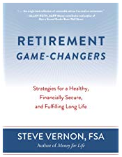Retirement Game-Changers: Strategies for a Healthy, Financially Secure, and Fulfilling Long Life - Steve Vernon